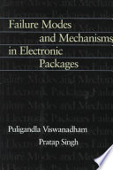 Failure Modes And Mechanisms In Electronic Packages Book PDF