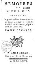 Mémoires de M. de S. H***, [Saint-Hilaire] contenant ce qui s'est passé de plus considérable en France, depuis le décès du cardinal de Mazarin jusqu'à la mort de Louis XIV
