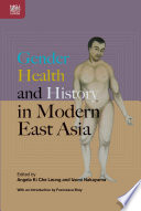 Gender  Health  and History in Modern East Asia