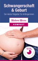 Schwangerschaft & Geburt - Der kleine Ratgeber für Anfängerinnen