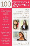 100 Questions and Answers about Attention Deficit Hyperactivity Disorder (ADHD) in Women and Girls