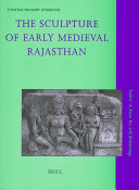 The Sculpture of Early Medieval Rajasthan