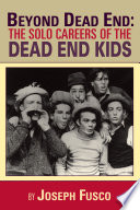 Beyond Dead End  The Solo Careers of The Dead End Kids Book