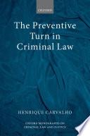 The Preventive Turn in Criminal Law