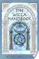 """The Wicca Handbook"" by Eileen Holland"