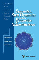 Symmetry, Spin Dynamics and the Properties of Nanostructures Book