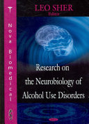 Research on the Neurobiology of Alcohol Use Disorders