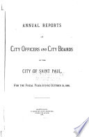 Annual Reports of City Officers and City Boards of the City of Saint Paul, for the Fiscal Year Ending