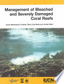Management of Bleached and Severely Damaged Coral Reefs