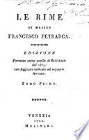 Le rime di messer Francesco Petrarca  : Ed. formata sopra quella di Rovillio del 1574, con aggiunte indicate nel seguente avviso , Volume 1