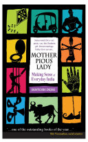 Mother Pious Lady : Making Sense Of Everyday India