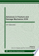 Advances in Fracture and Damage Mechanics XVIII