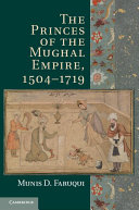 The Princes of the Mughal Empire  1504   1719