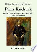 Prinz Kuckuck  : Leben, Taten, Meinungen und Höllenfahrt eines Wollüstlings