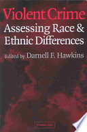 """""""Violent Crime: Assessing Race and Ethnic Differences"""" by Darnell F. Hawkins, Darrell Hawkins, Alfred Blumstein, David Farrington"""