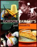 Gordon Ramsay s Just Desserts Book PDF