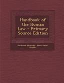 Handbook of the Roman Law   Primary Source Edition