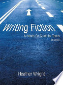 Writing Fiction  a Hands On Guide for Teens
