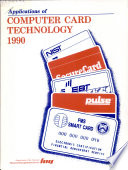"""Applications of Computer Card Technology, 1990"" by United States. Department of the Treasury. Financial Management Service"