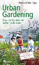 Urban Gardening: über die Rückkehr der Gärten in die Stadt