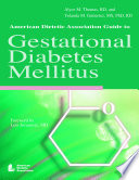 American Dietetic Association Guide to Gestational Diabetes Mellitus