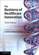 """The Business of Healthcare Innovation"" by Lawton Robert Burns"