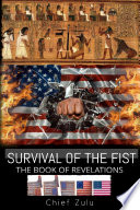 Survival Of The Fist The Book Of Revelations Book