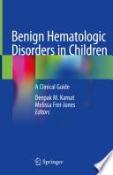 Benign Hematologic Disorders in Children