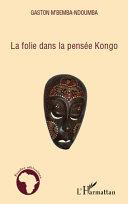 Pdf La folie dans la pensée Kongo Telecharger