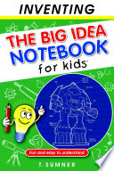 The Big Idea Notebook for Kids   Inventing Book