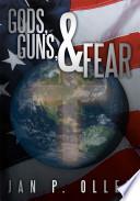 Gods, Guns, & Fear