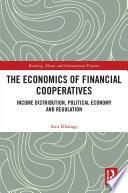 The Economics of Financial Cooperatives