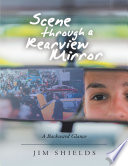 Scene Through a Rearview Mirror: A Backward Glance