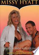 """""""Missy Hyatt: First Lady of Wrestling"""" by Missy Hyatt, Mark Goldblatt, Charles Salzberg"""