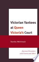 Victorian Yankees at Queen Victoria s Court