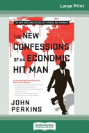 The New Confessions of an Economic Hit Man  16pt Large Print Edition  Book