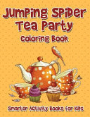 Jumping Spider Tea Party Coloring Book