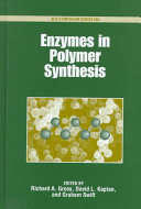 Enzymes in Polymer Synthesis