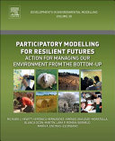 Participatory Modelling for Resilient Futures