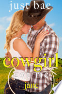 A Cowgirl Got Me  Jane