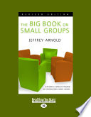 The Big Book On Small Groups Large Print 16pt