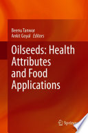 Oilseeds  Health Attributes And Food Applications