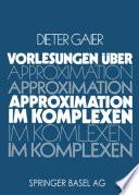 Vorlesungen über Approximation im Komplexen