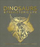 Dinosaurs And Prehistoric Life The Definitive Visual Guide To Prehistoric Animals