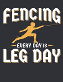 Fencing Every Day Is Leg Day
