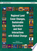 Regional Land Cover Changes  Sustainable Agriculture and Their Interactions with Global Change Book