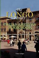 The Longo Family Italian American Cookbook