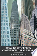 How to Succeed in Commercial Real Estate, Third Edition