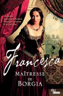 Pdf Francesca, Maîtresse de Borgia Telecharger