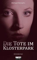 Die Tote im Klosterpark: Kriminalroman